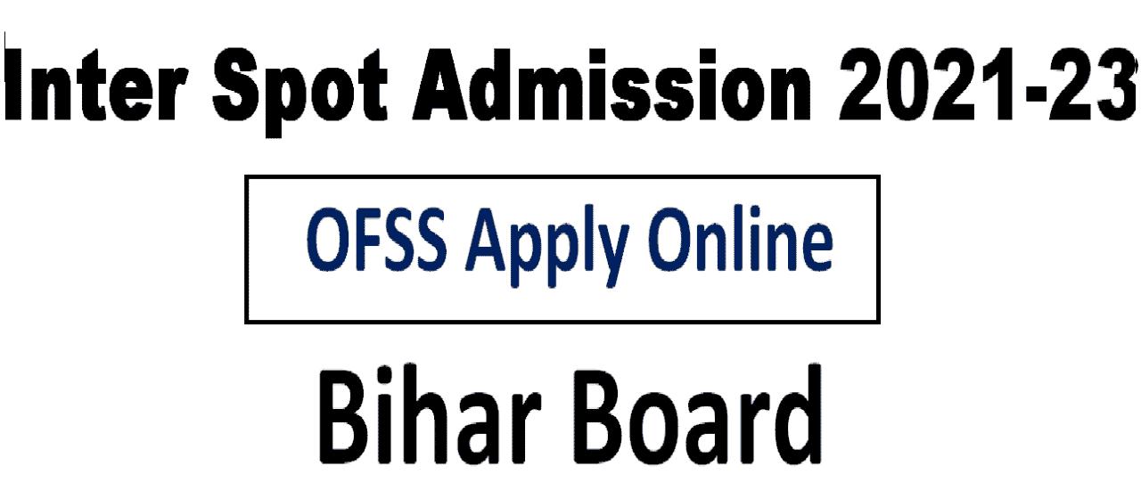 Inter Spot Admission Bihar Board Session 2021-23
